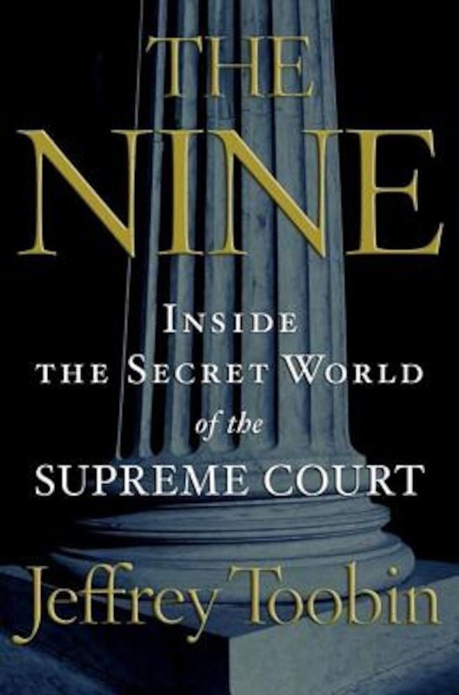 The Nine: Inside the Secret World of the Supreme Court, Paperback