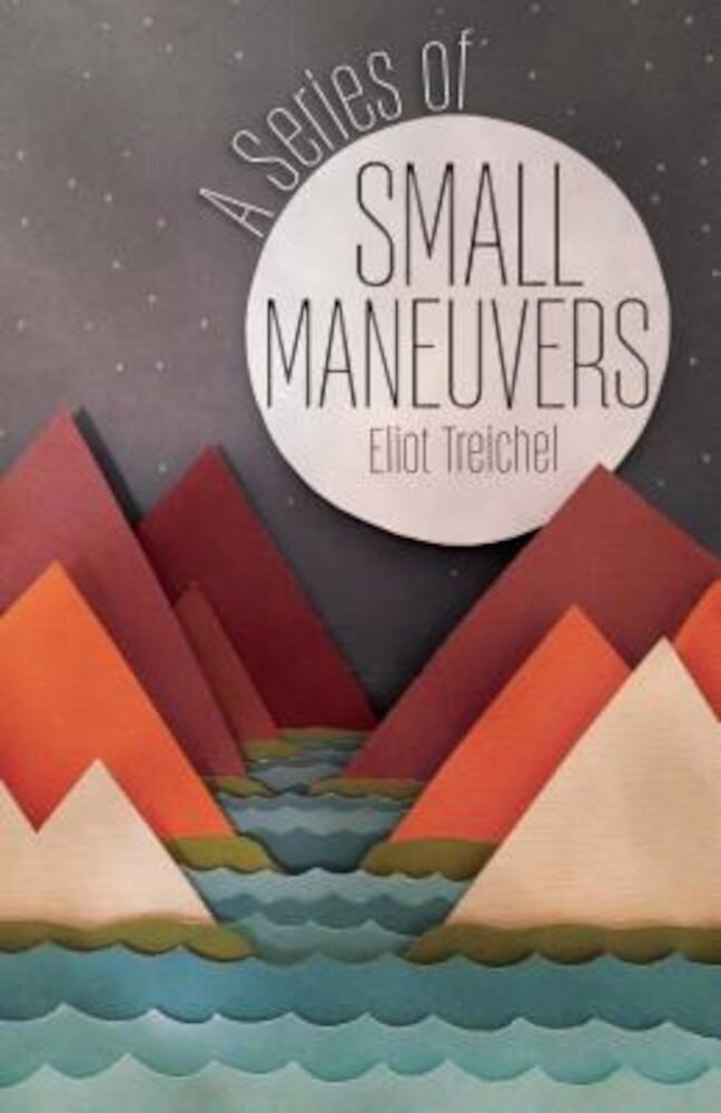 A Series of Small Maneuvers, Paperback