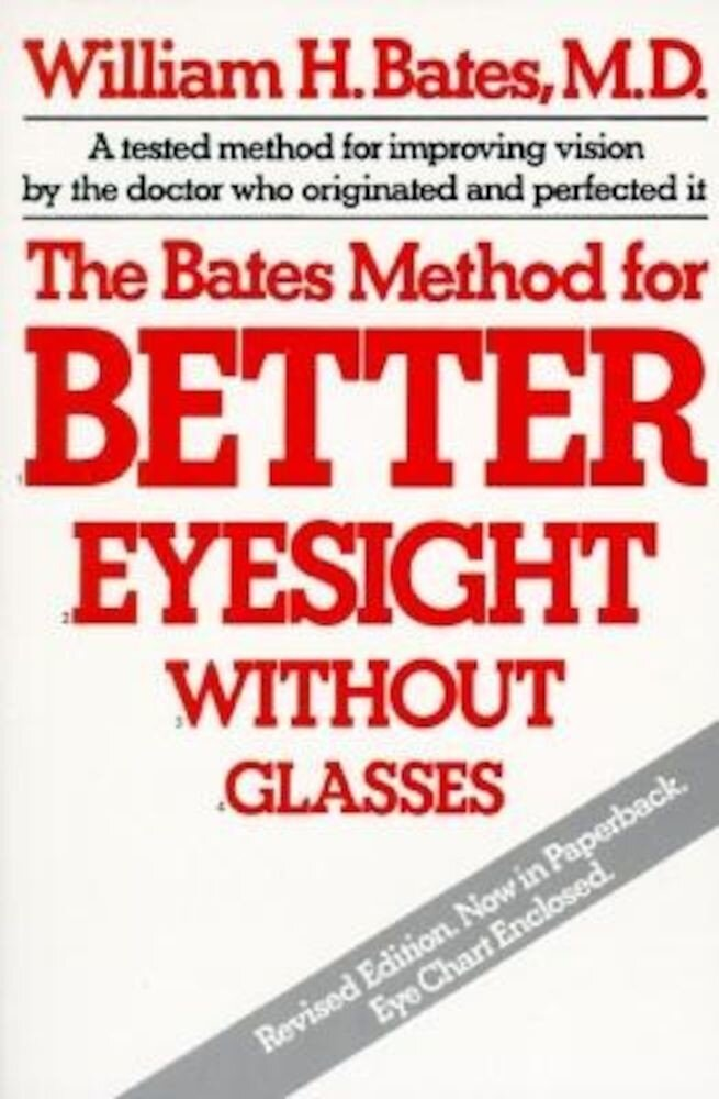 The Bates Method for Better Eyesight, Paperback