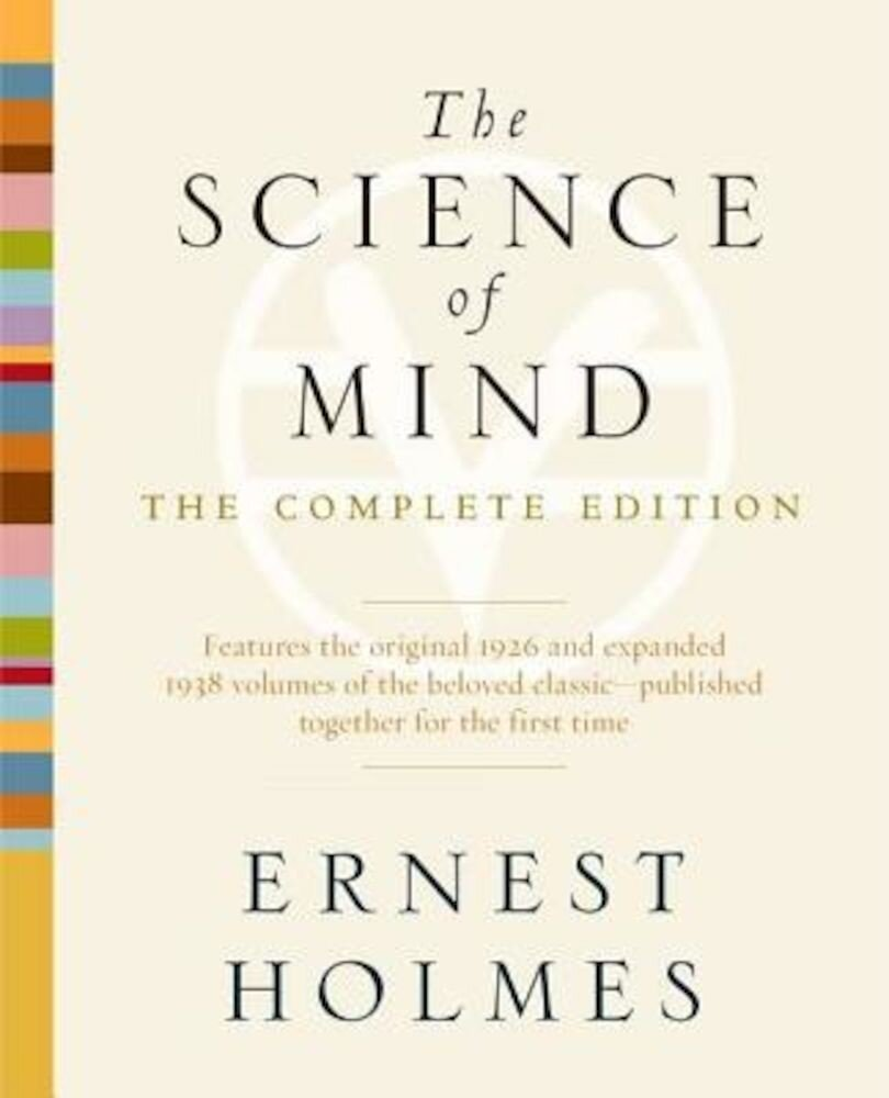 The Science of Mind: The Complete Edition, Paperback