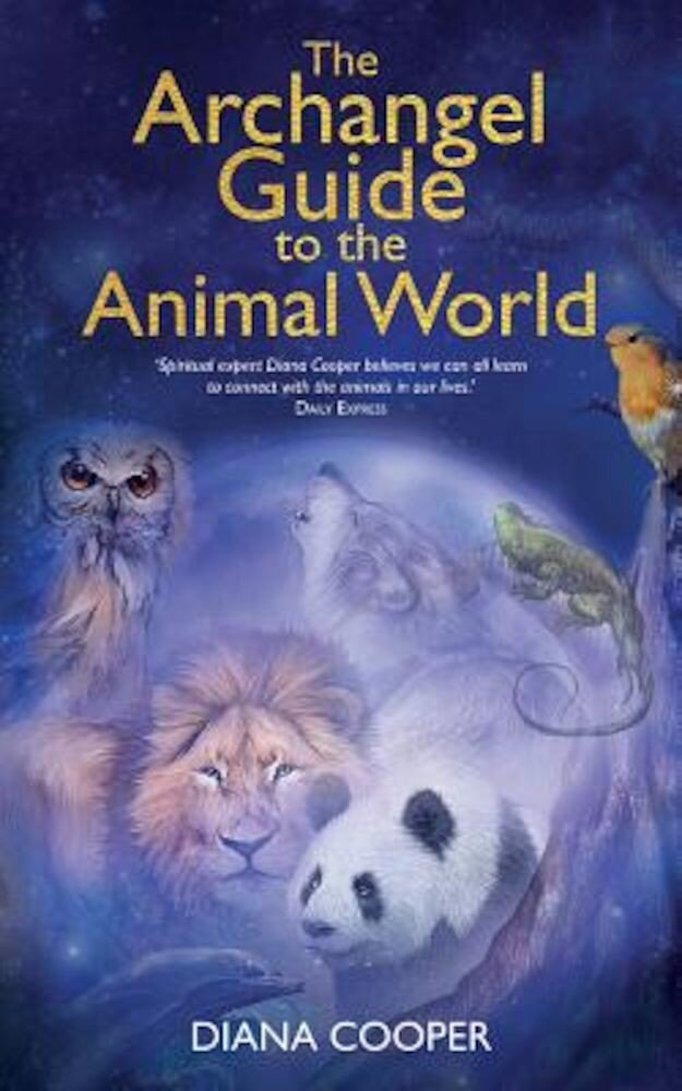 The Archangel Guide to the Animal World, Paperback