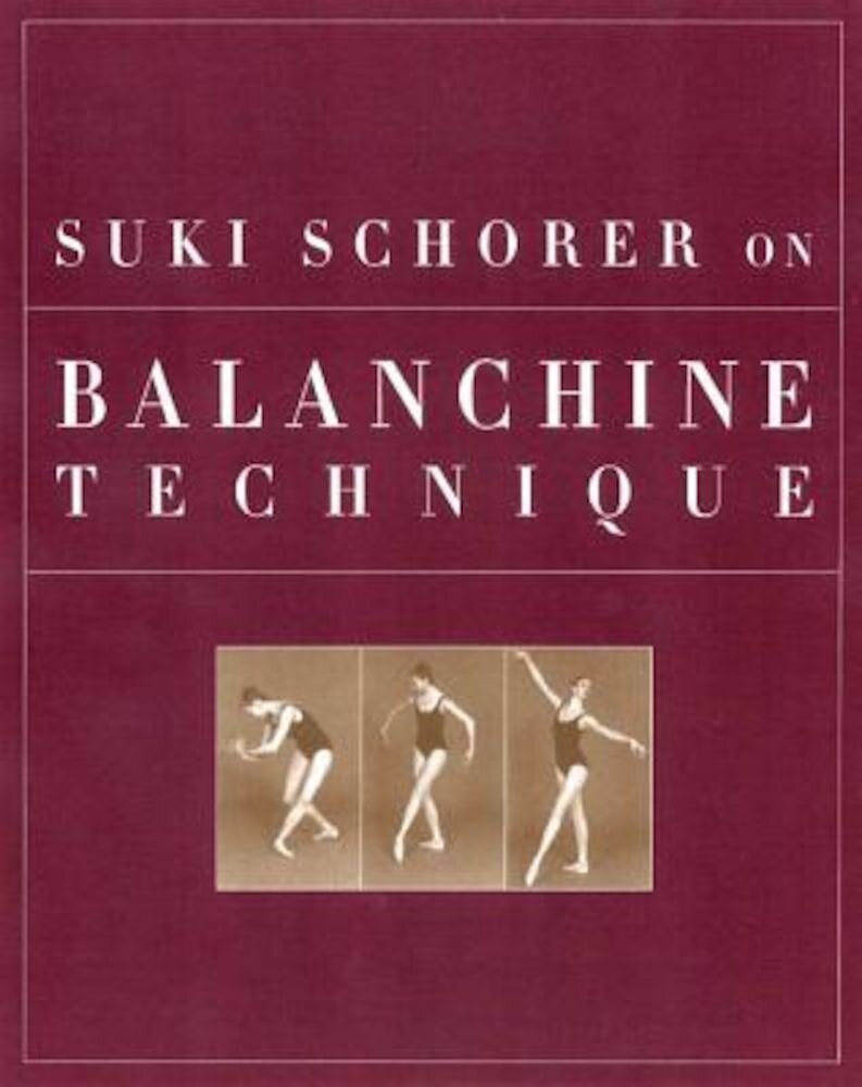 Suki Schorer on Balanchine Technique, Paperback