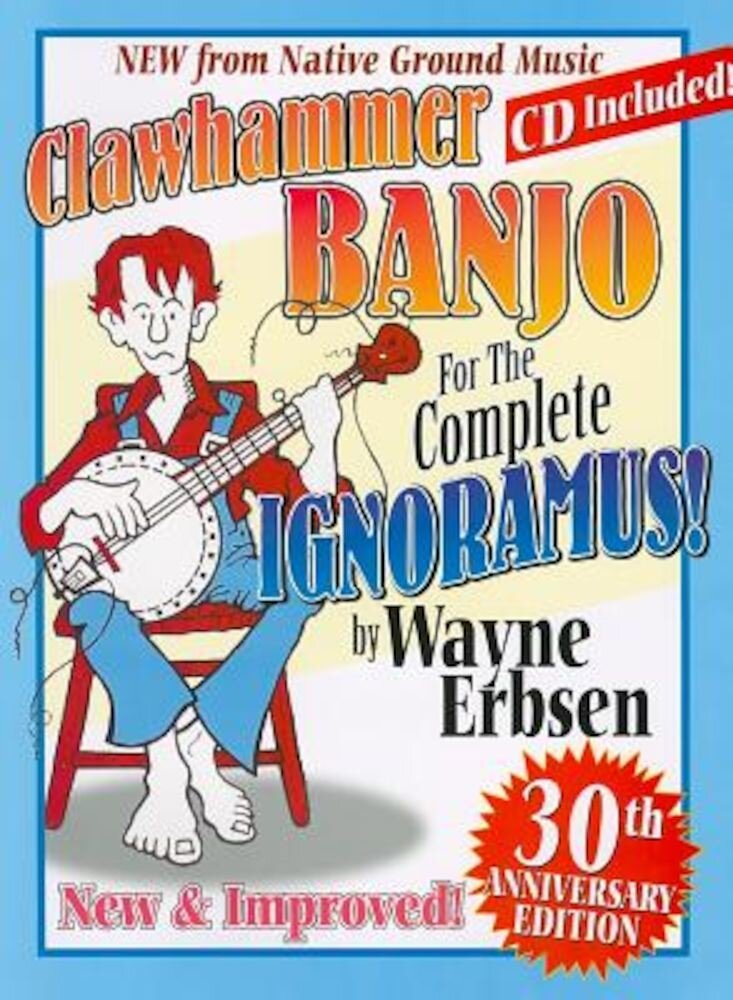 Clawhammer Banjo for the Complete Ignoramus! [With CD (Audio)], Paperback