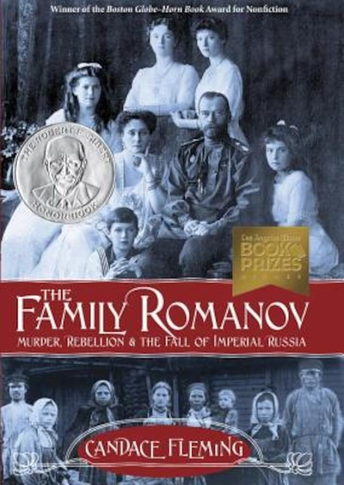 The Family Romanov: Murder, Rebellion & the Fall of Imperial Russia, Hardcover