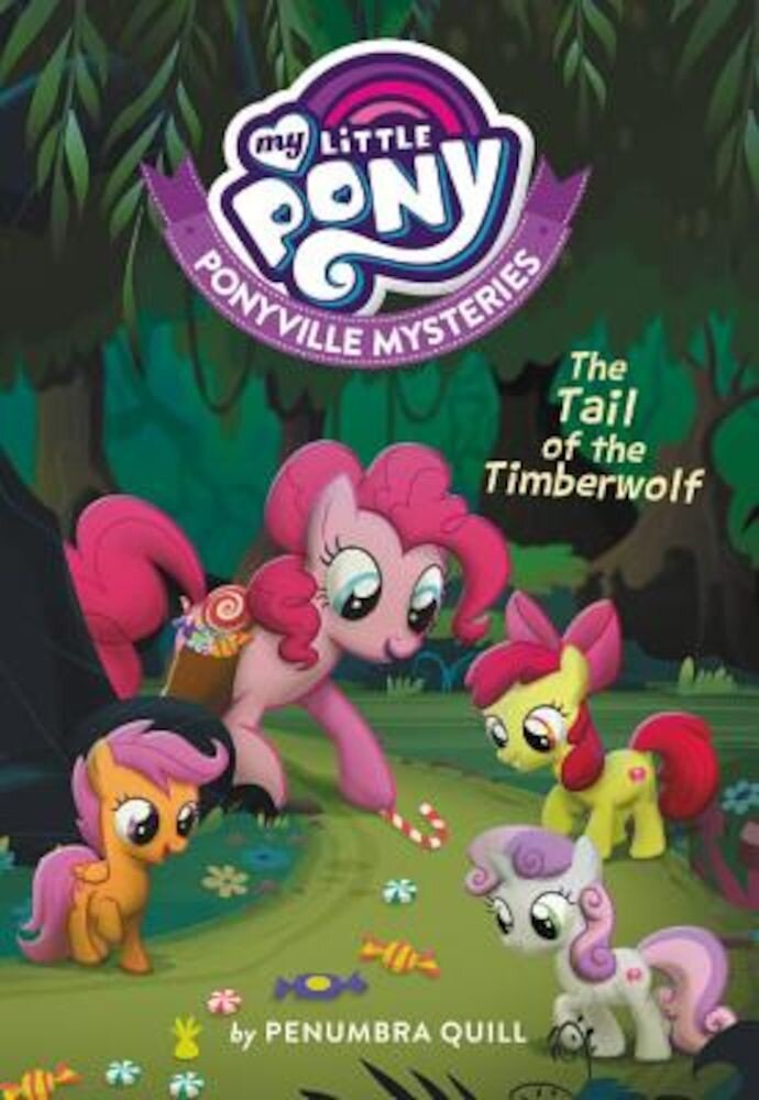 My Little Pony: Ponyville Mysteries: The Tail of the Timberwolf, Paperback
