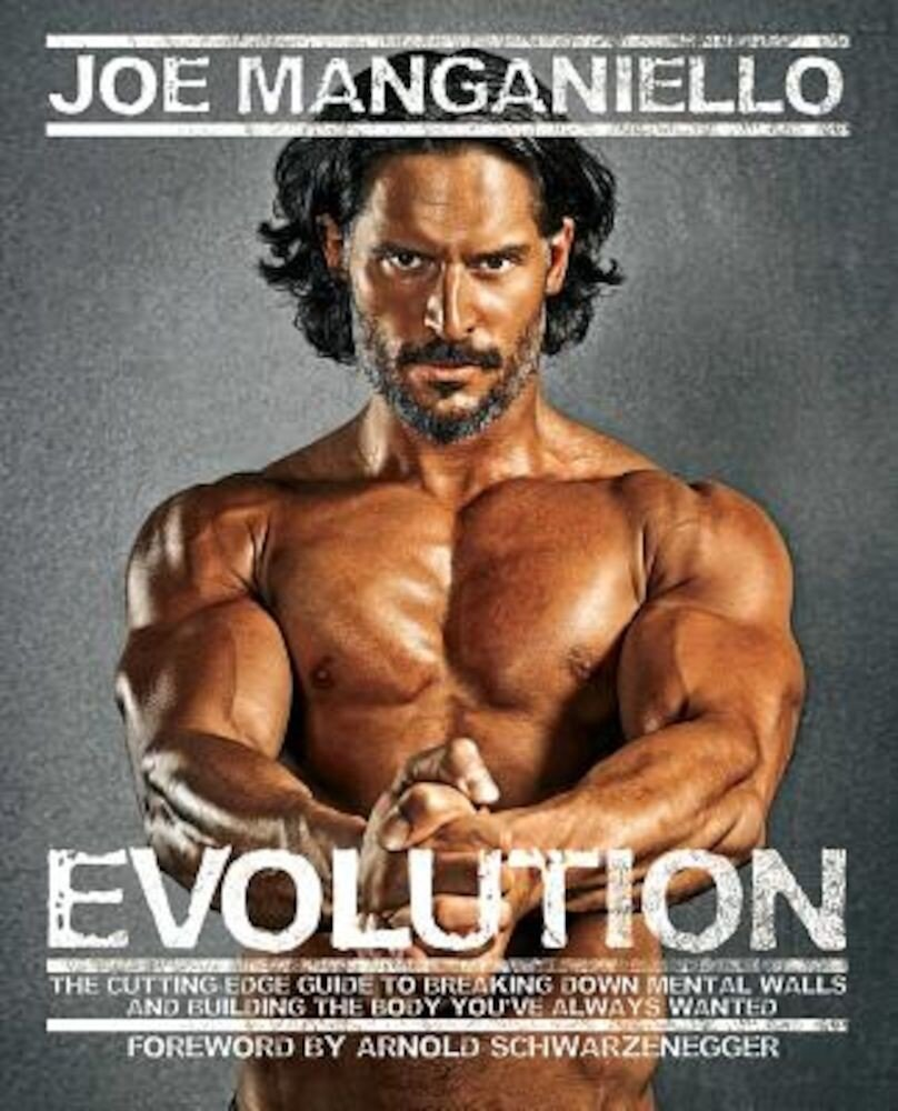 Evolution: The Cutting-Edge Guide to Breaking Down Mental Walls and Building the Body You've Always Wanted, Paperback