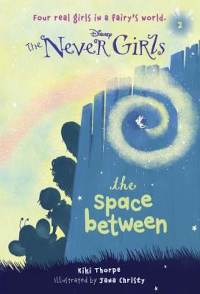 Never Girls #2 the Space Between, Paperback