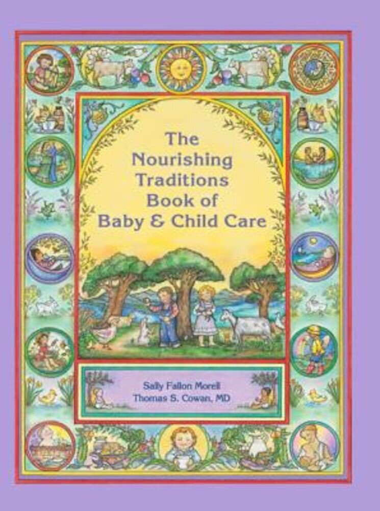 The Nourishing Traditions Book of Baby & Child Care, Paperback