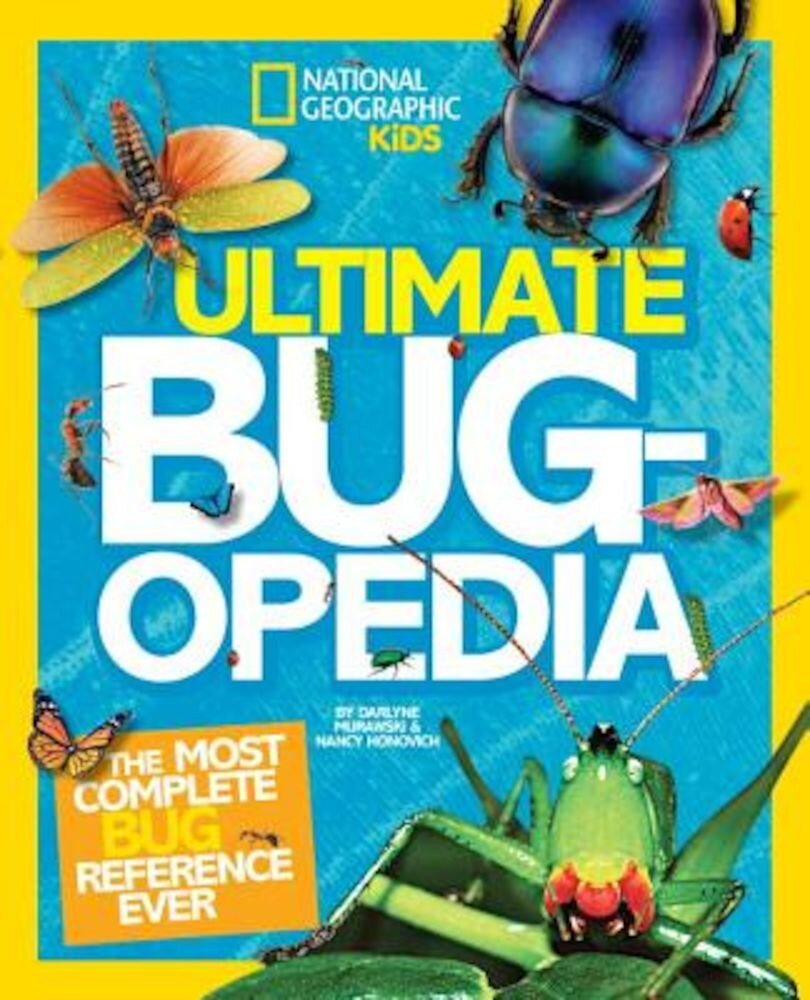 Ultimate Bugopedia: The Most Complete Bug Reference Ever, Hardcover