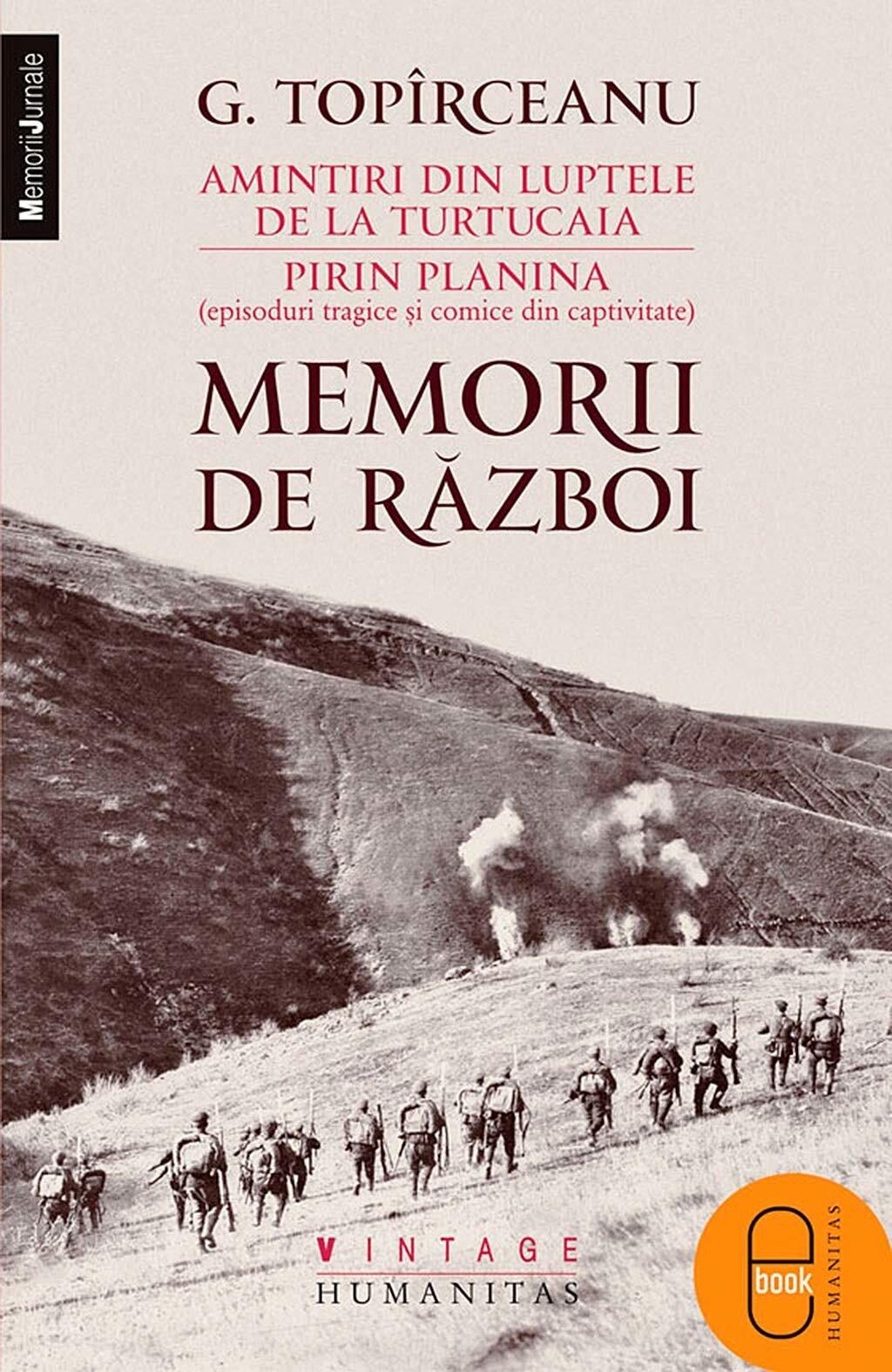 Memorii de razboi. Amintiri din luptele de la Turtucaia. Pirin Planina (episoduri tragice si comice din captivitate) (eBook)