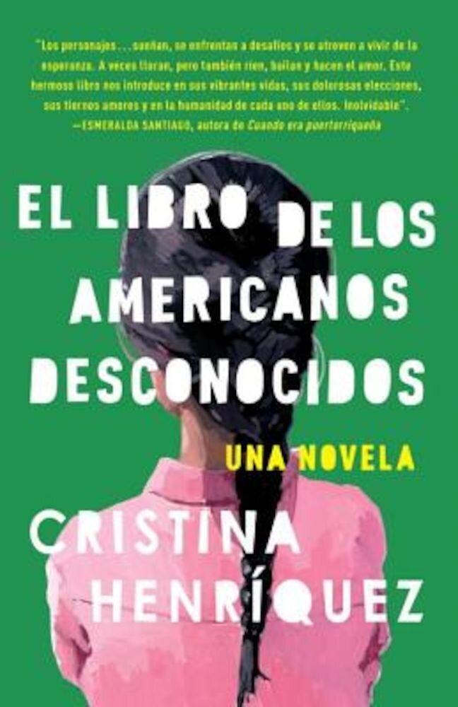 El Libro de los Americanos Desconocidos = The Book of the Unknown Americans, Paperback