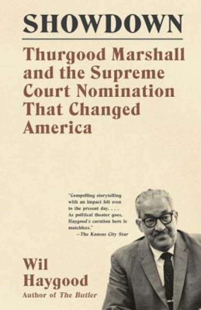 Showdown: Thurgood Marshall and the Supreme Court Nomination That Changed America, Paperback