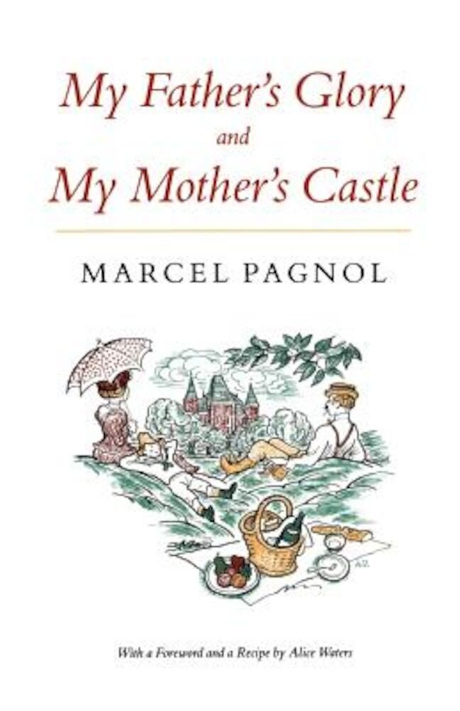 My Father's Glory & My Mother's Castle: Marcel Pagnol's Memories of Childhood, Paperback