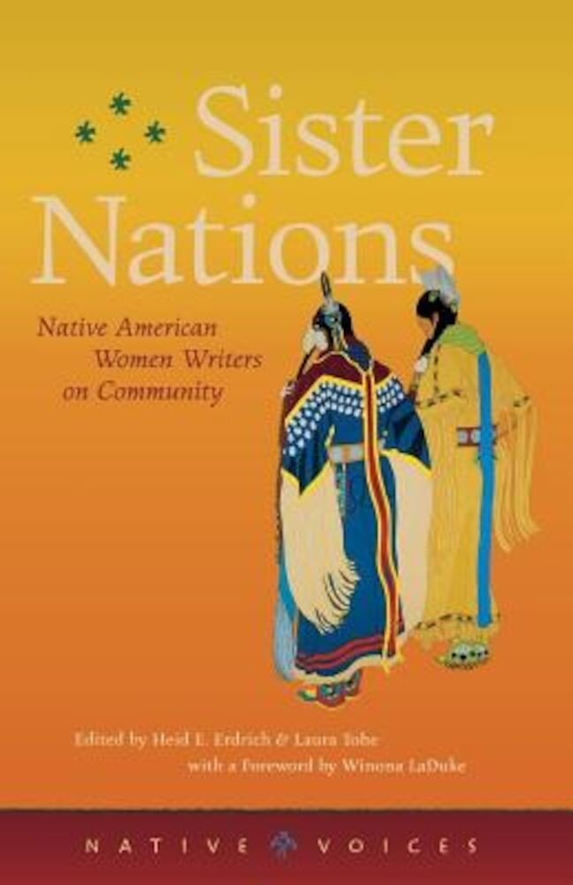Sister Nations: Native American Women Writers on Community, Paperback