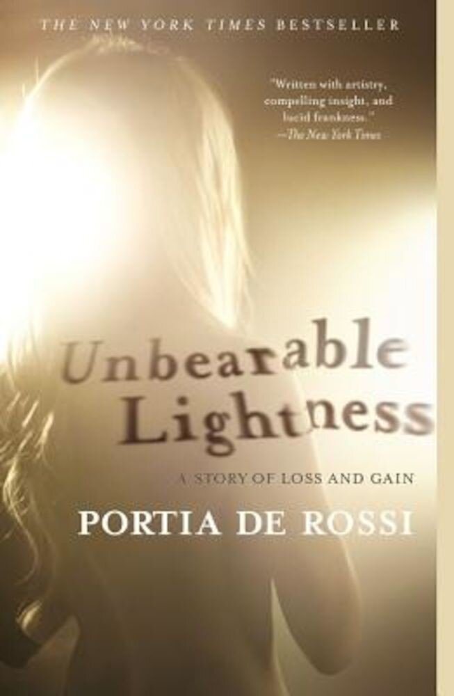 Unbearable Lightness: A Story of Loss and Gain, Paperback