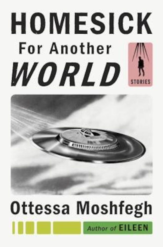 Homesick for Another World: Stories, Hardcover