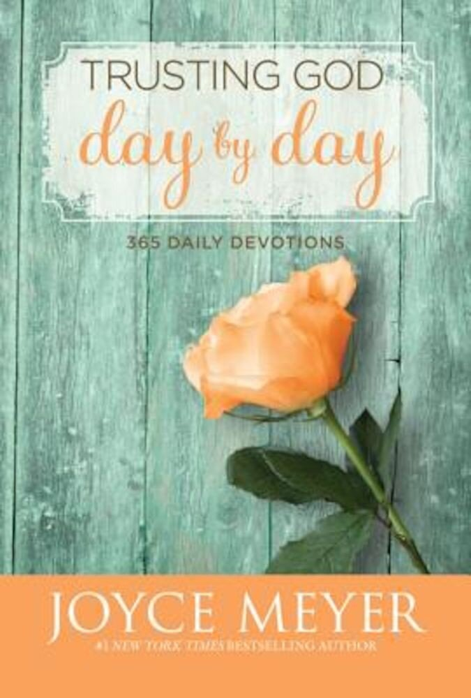 Trusting God Day by Day: 365 Daily Devotions, Hardcover