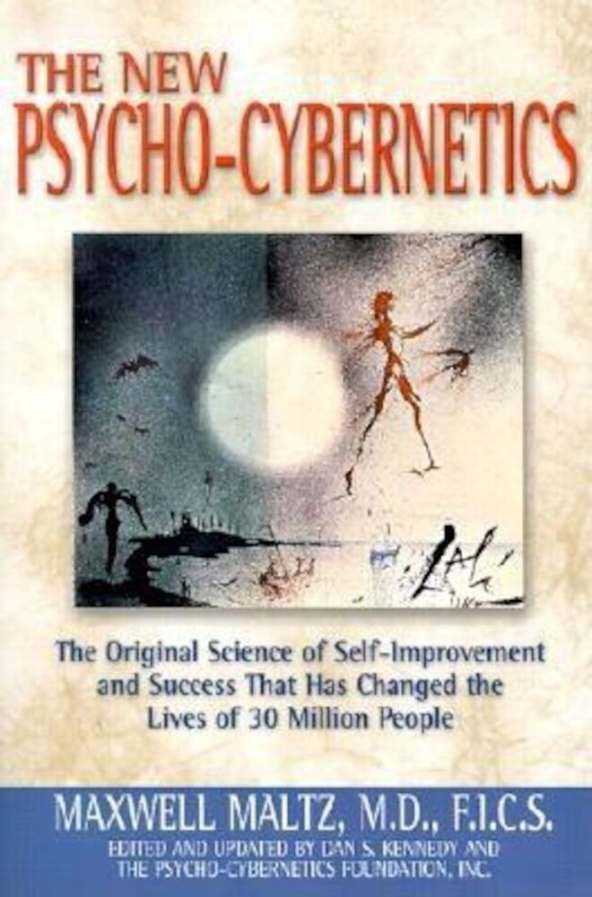 The New Psycho-Cybernetics: The Original Science of Self-Improvement and Success That Has Changed the Lives of 30 Million People, Paperback