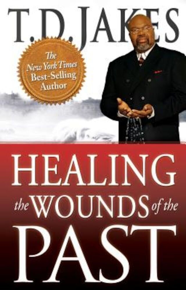 Healing the Wounds of the Past, Paperback