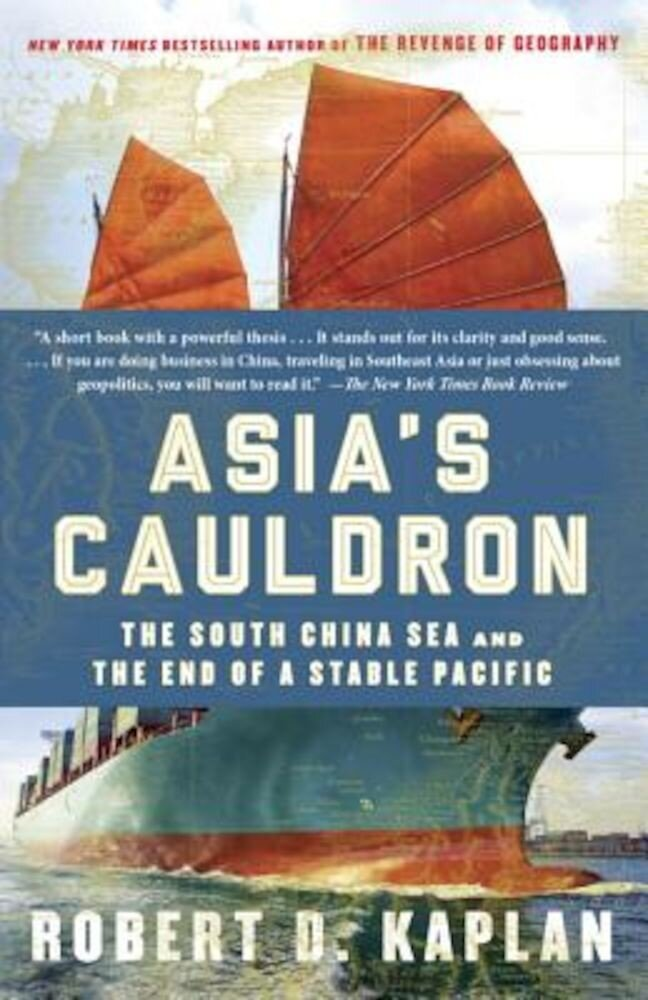 Asia's Cauldron: The South China Sea and the End of a Stable Pacific, Paperback
