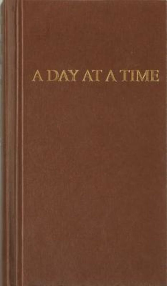 A Day at a Time: Daily Reflections for Recovering People, Hardcover