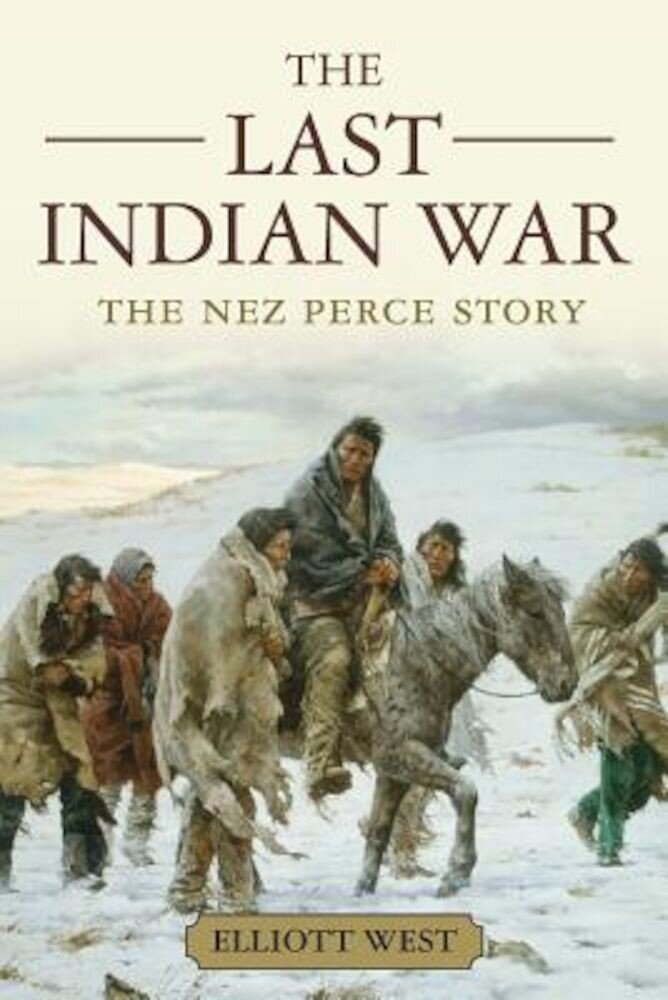 The Last Indian War: The Nez Perce Story, Paperback