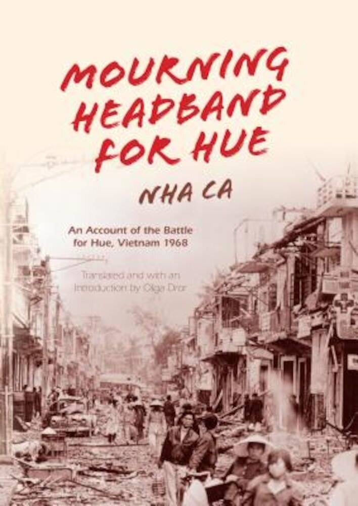 Mourning Headband for Hue: An Account of the Battle for Hue, Vietnam 1968, Hardcover