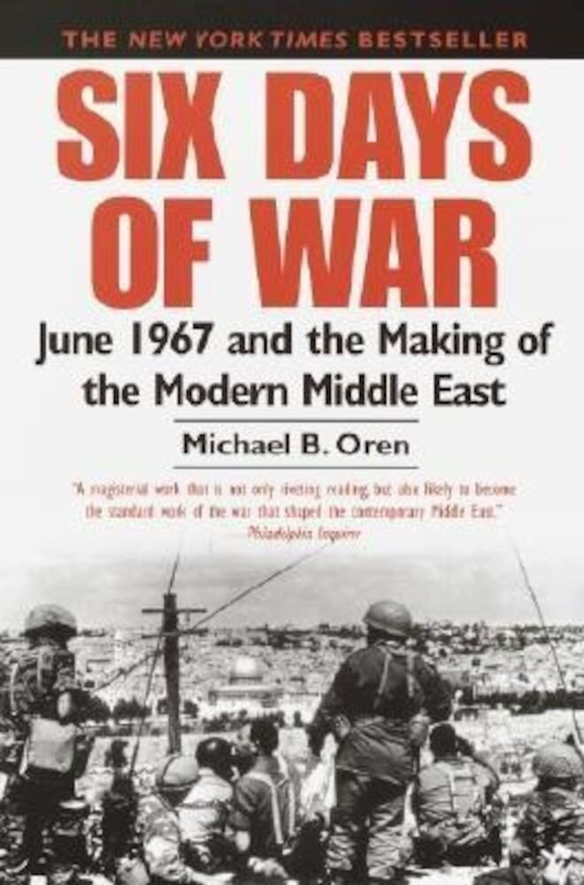 Six Days of War: June 1967 and the Making of the Modern Middle East, Paperback