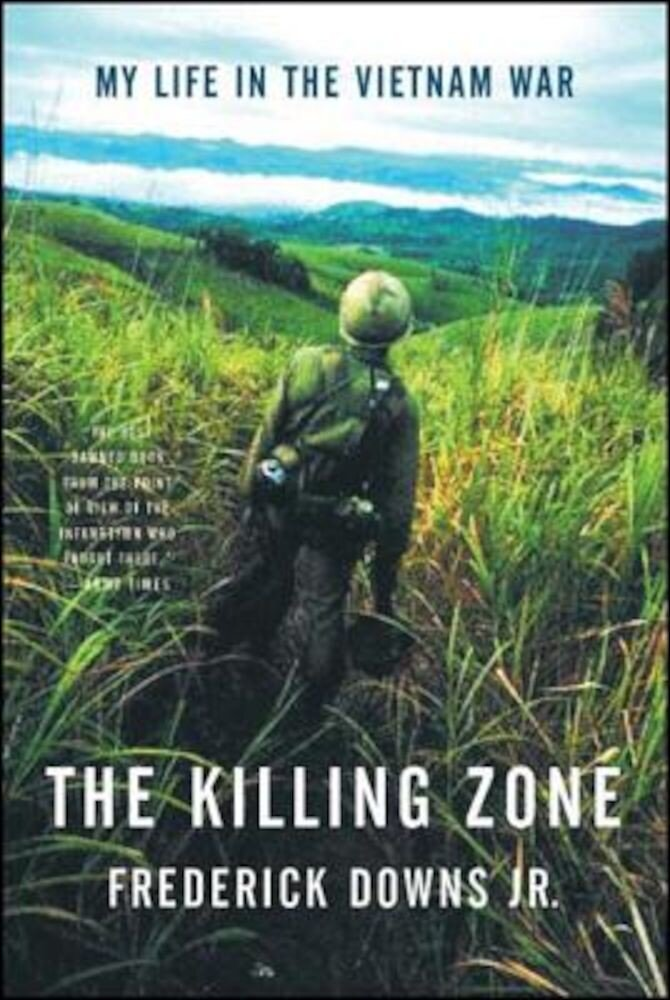 The Killing Zone: My Life in the Vietnam War, Paperback