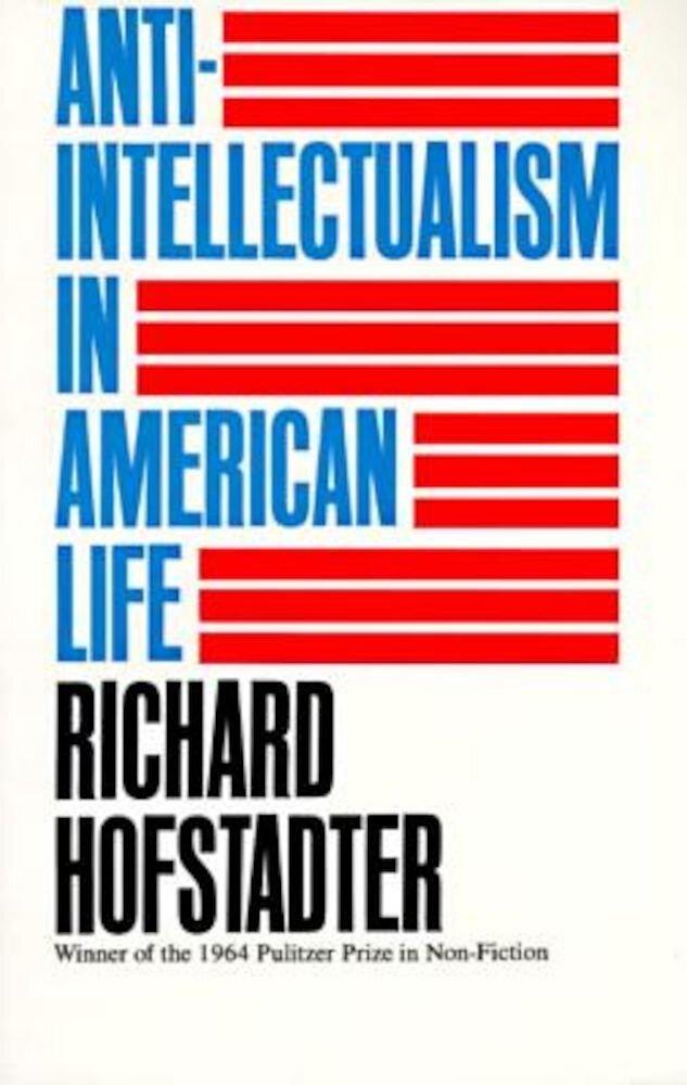 Anti-Intellectualism in American Life, Paperback