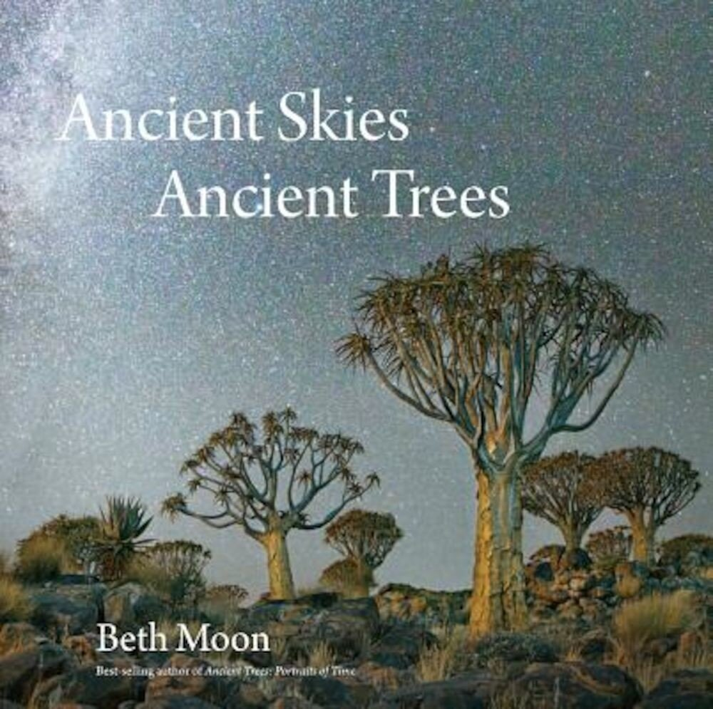 Ancient Skies, Ancient Trees, Hardcover