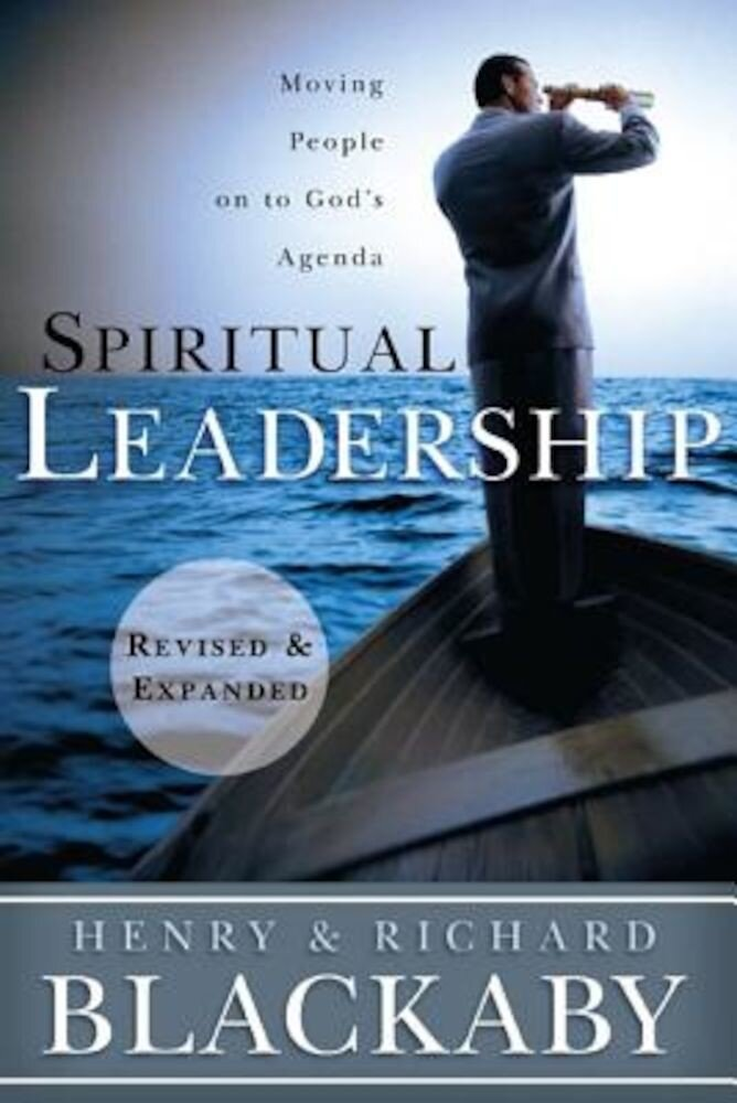 Spiritual Leadership: Moving People on to God's Agenda, Paperback