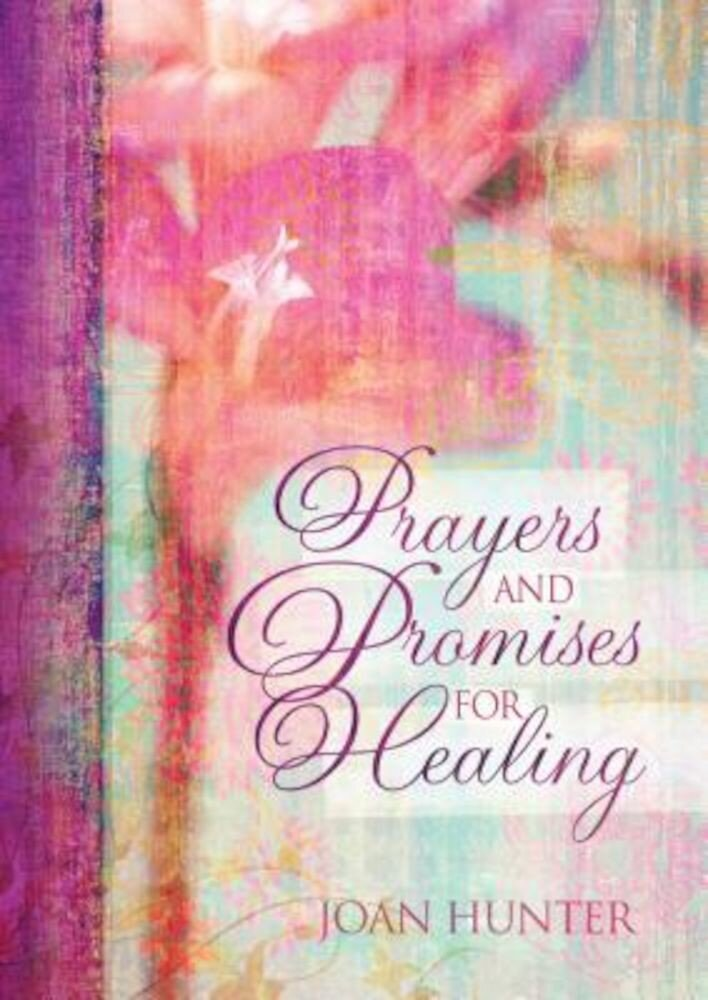 Prayers and Promises for Healing, Hardcover