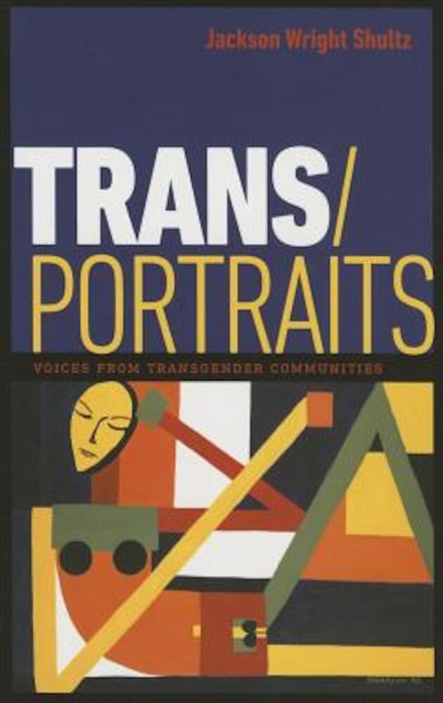 Trans/Portraits: Voices from Transgender Communities, Paperback
