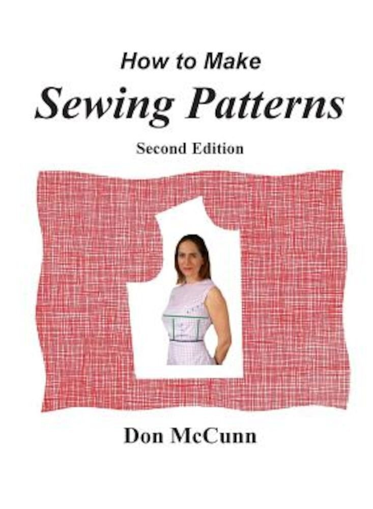How to Make Sewing Patterns, Second Edition, Hardcover