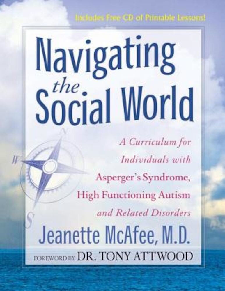 Navigating the Social World: A Curriculum for Individuals with Asperger's Syndrome, High Functioning Autism and Related Disorders, Paperback