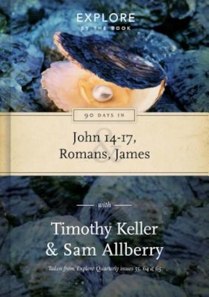 90 Days in John 14-17, Romans and James: Explore by the Book, Volume 2, Hardcover