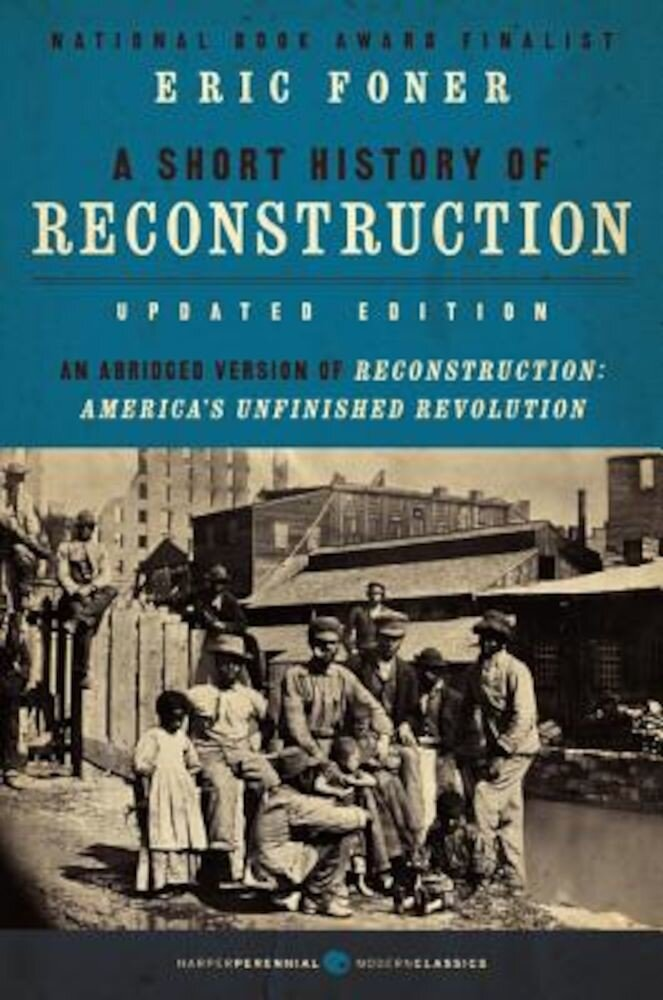 A Short History of Reconstruction, Updated Edition, Paperback
