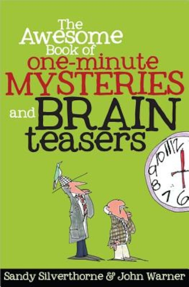 The Awesome Book of One-Minute Mysteries and Brain Teasers, Paperback