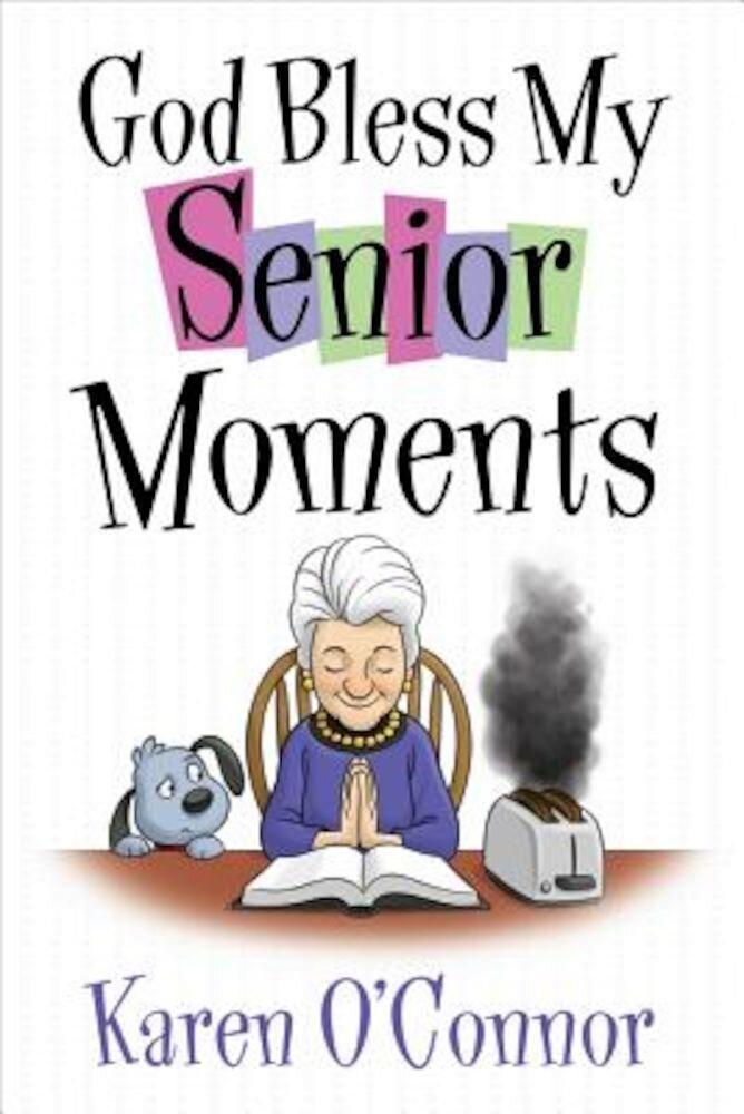 God Bless My Senior Moments, Paperback