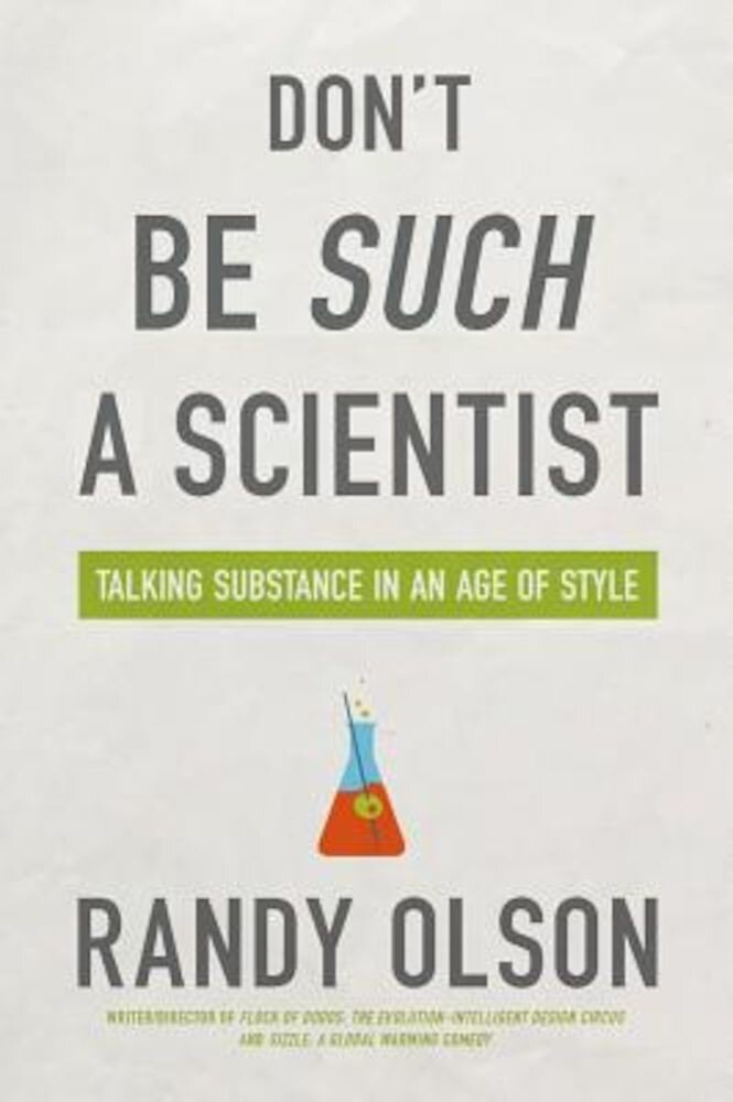Don't Be Such a Scientist: Talking Substance in an Age of Style, Paperback