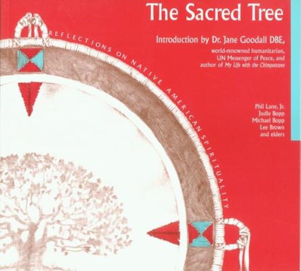 Sacred Tree: Reflections on Native American Spirituality, Paperback