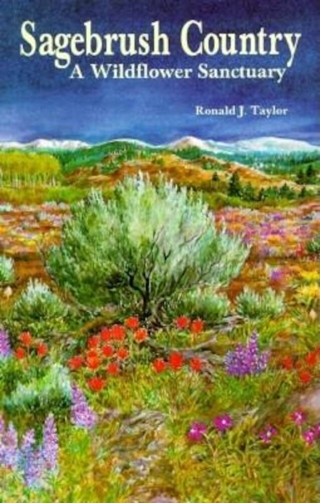 Sagebrush Country: A Wildflower Sanctuary, Paperback