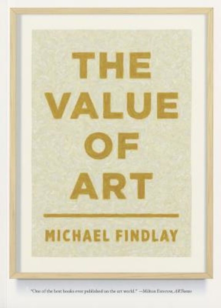 The Value of Art: Money, Power, Beauty, Paperback