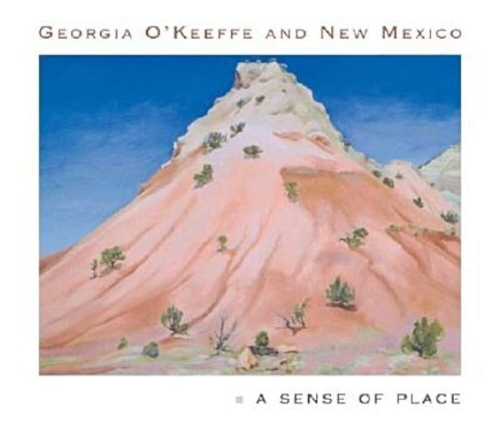 Georgia O'Keeffe and New Mexico: A Sense of Place, Hardcover
