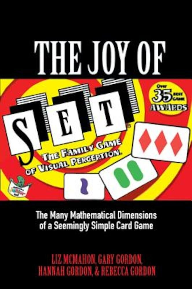 The Joy of Set: The Many Mathematical Dimensions of a Seemingly Simple Card Game, Hardcover