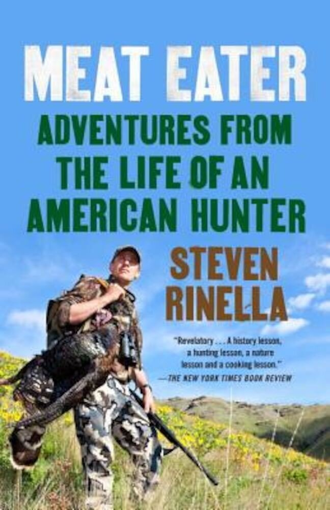 Meat Eater: Adventures from the Life of an American Hunter, Paperback