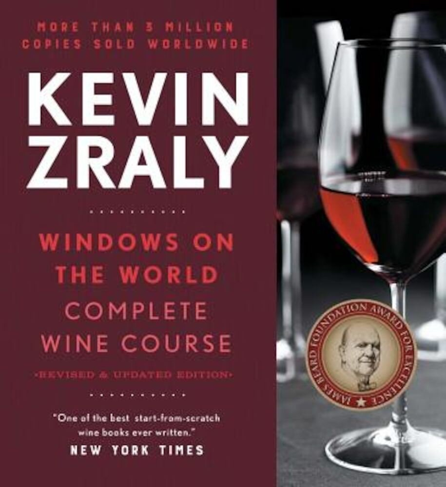 Kevin Zraly Windows on the World Complete Wine Course: Revised and Expanded Edition, Hardcover