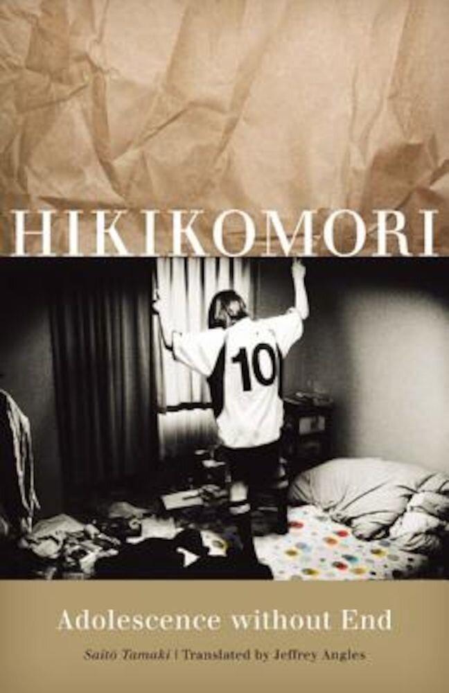 Hikikomori: Adolescence Without End, Paperback