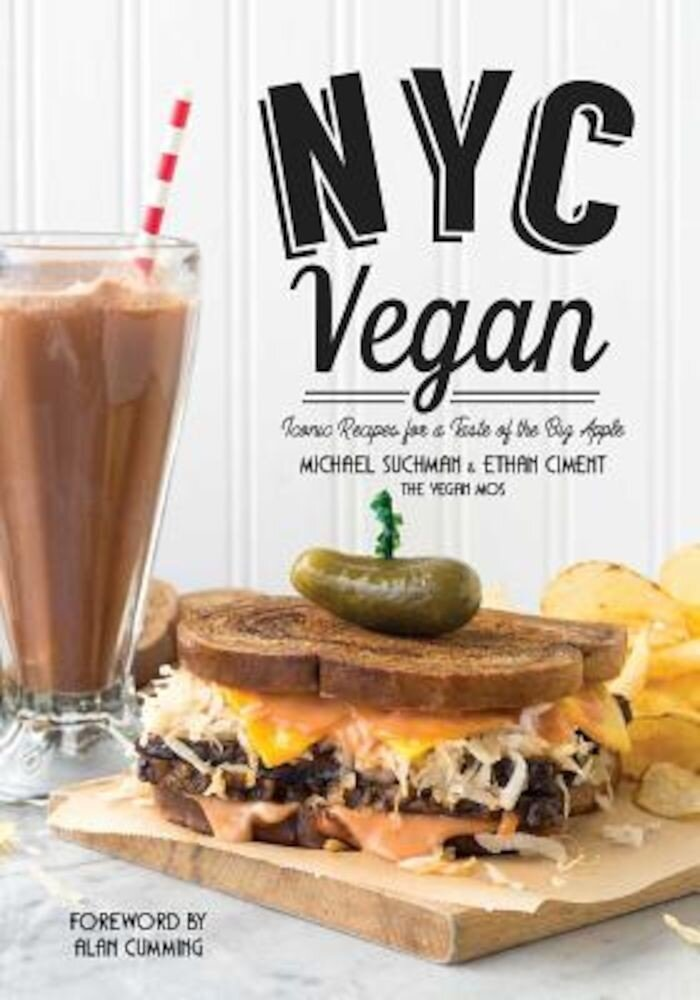 NYC Vegan: Iconic Recipes for a Taste of the Big Apple, Paperback